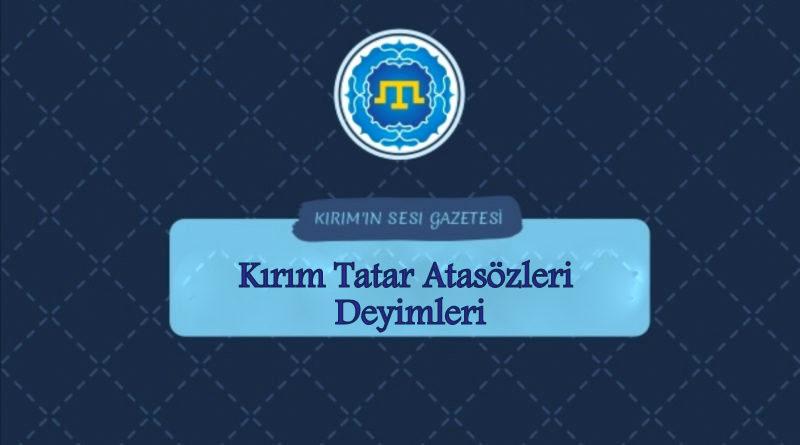 Kırım Tatar Atasözleri ve Deyimleri
